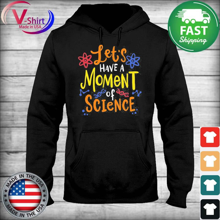 Let's have a moment of science for scientists and teachers s sweater