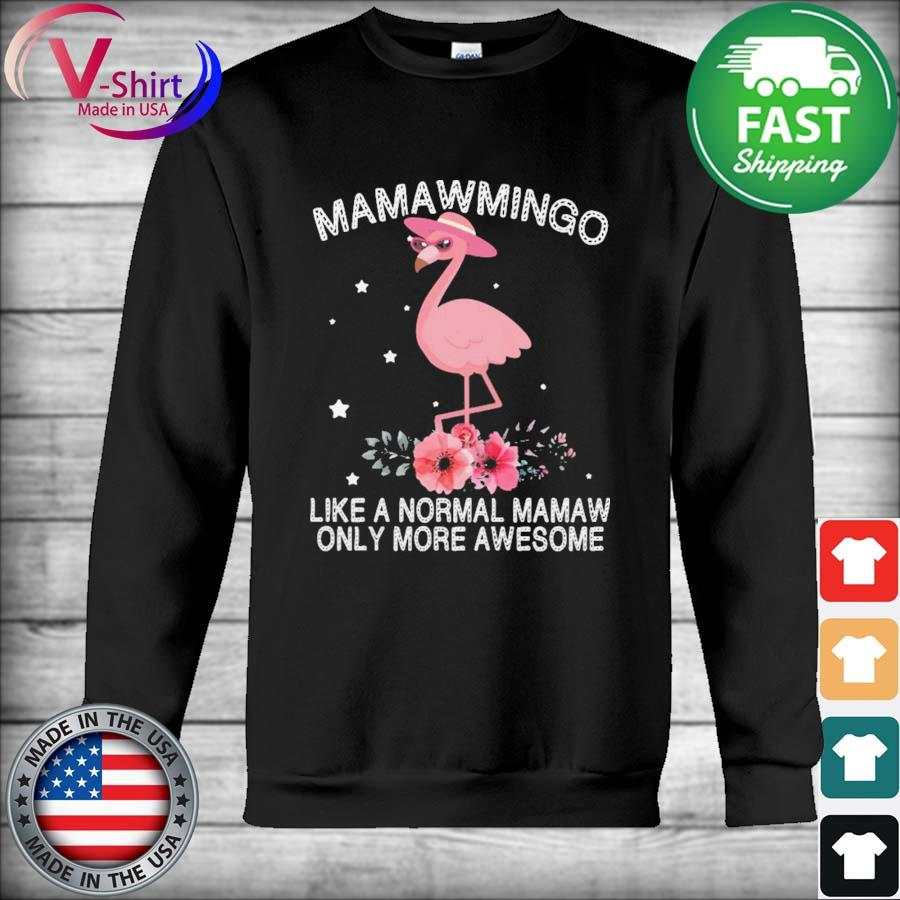 Mamawmingo Like a normal Mamaw only more Awesome Mother's day s Hoodie