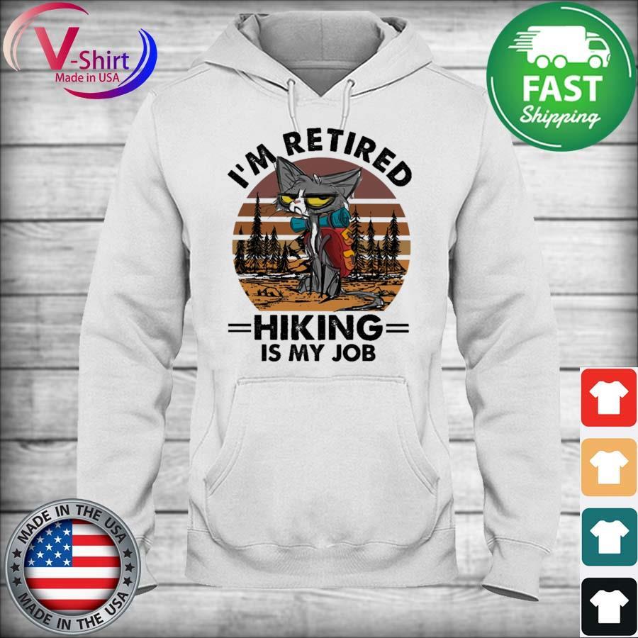 Cat I'm retired Hiking is my Job vintage s hoodie