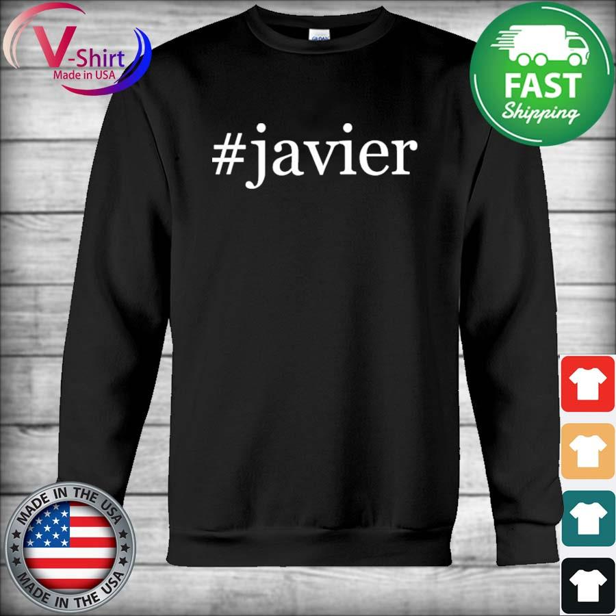 #Javier Soft and Comfortable Hashtag Shirt Hoodie