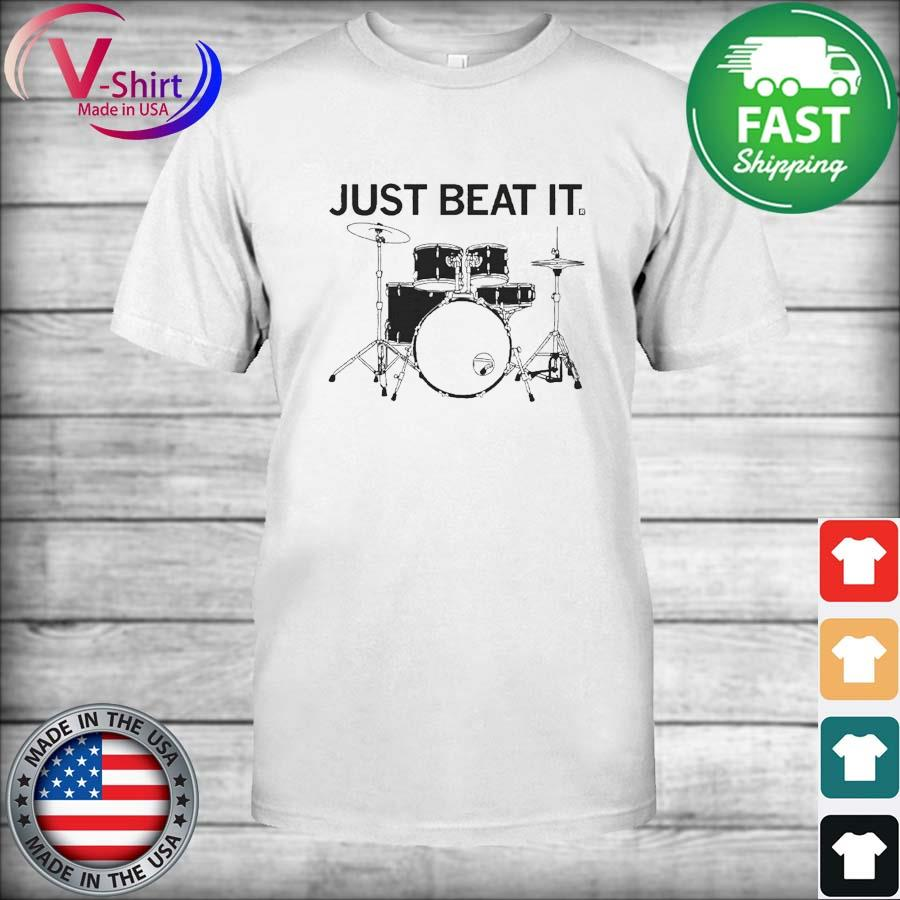 Just Beat It Drums shirt