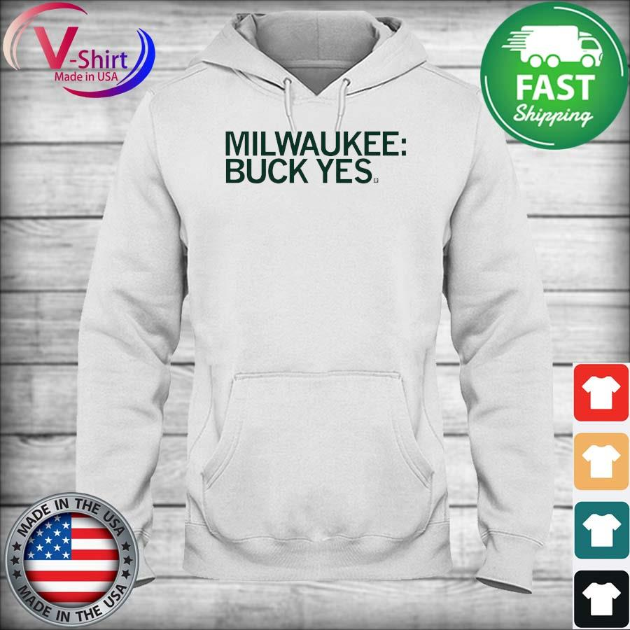 Official Milwaukee Buck Yes Shirt hoodie