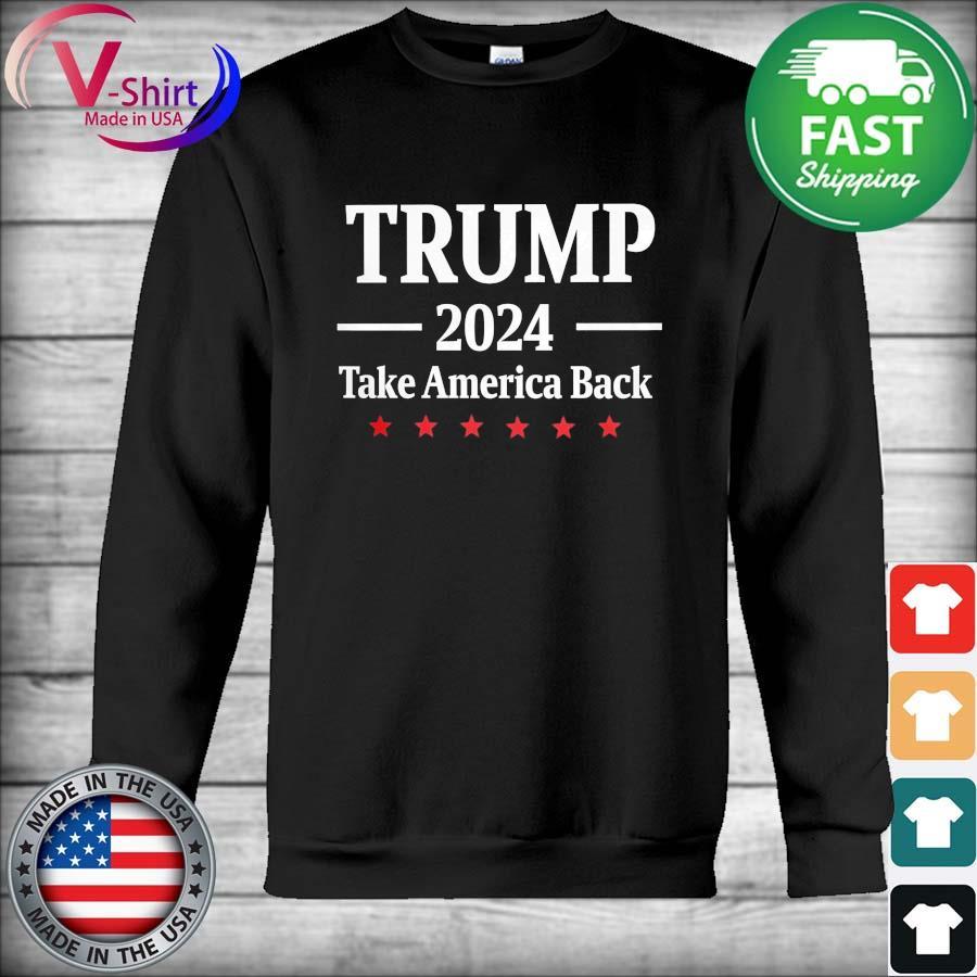 Official President Trump 2024 Take America Back s Hoodie