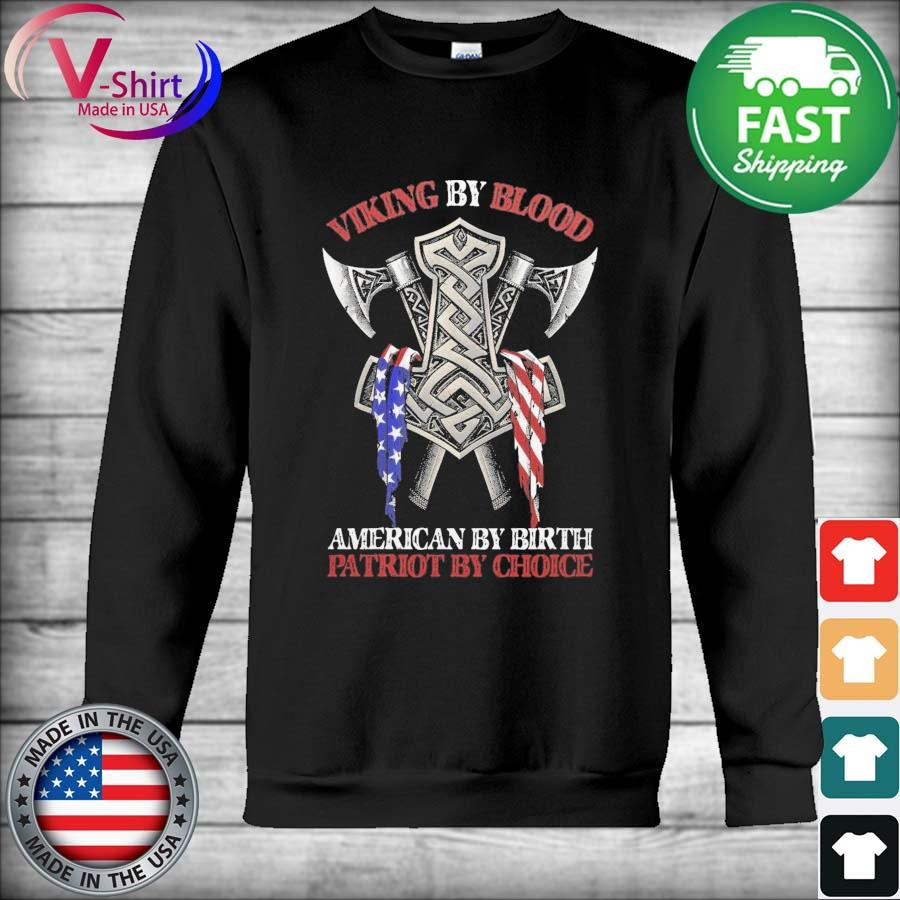 Official Viking By Blood American by birth Patriot by Choice s Hoodie