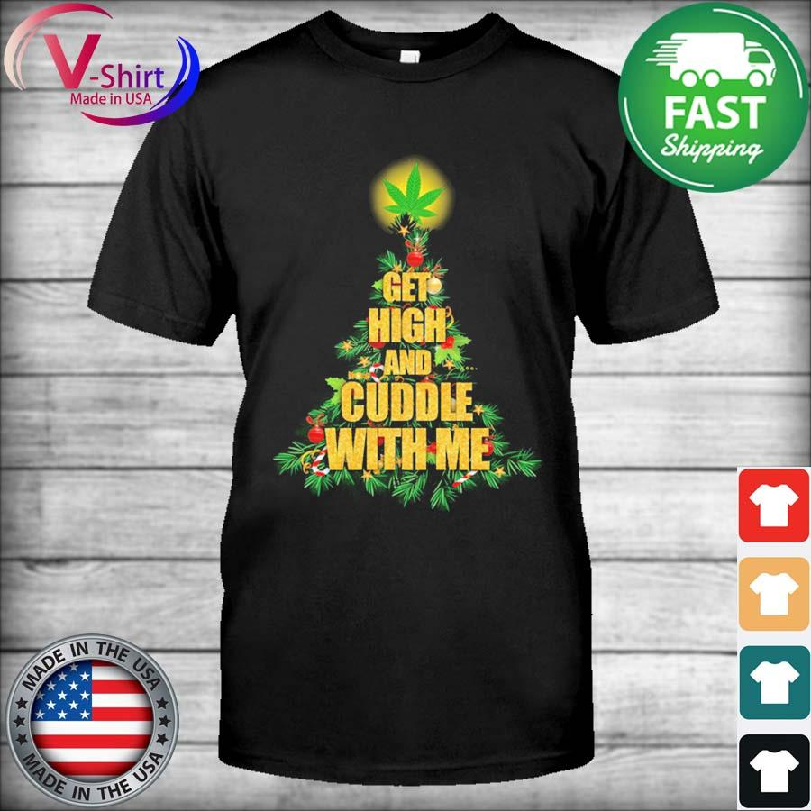 Christmas Tree get high and Cuddle with me sweatshirt