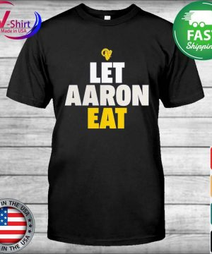 Aaron Donald Los Angeles Rams Let Aaron Eat shirt