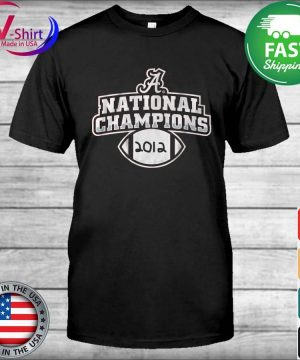 Alabama Crimson Tide National Champions 2012 shirt