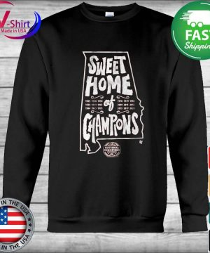 Alabama Crimson Tide National Champions Sweet home of Champions s Hoodie