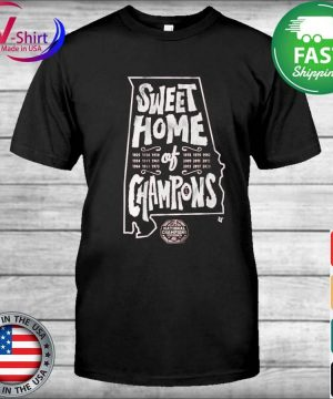 Alabama Crimson Tide National Champions Sweet home of Champions shirt