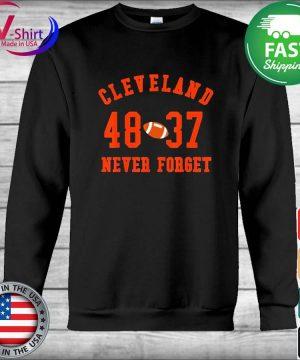 Cleveland 48 37 Never Foerget Football T-Shirt Hoodie