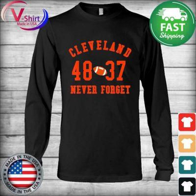 Cleveland 48 37 Never Foerget Football T-Shirt Long Sleeve