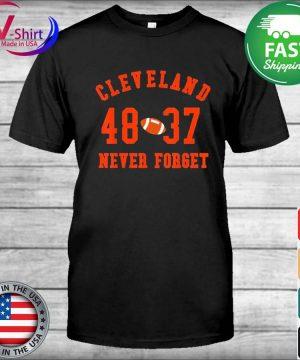 Cleveland 48 37 Never Foerget Football T-Shirt