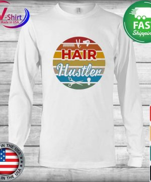Hair Hustler Retro Vintage T-Shirt Long Sleeve
