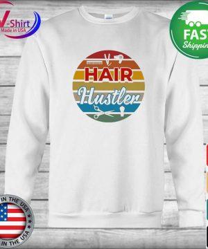 Hair Hustler Retro Vintage T-Shirt sweater