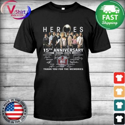 Official Heroes 15th anniversary 2006 2021 thank you for the memories tee signatures shirt