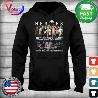 Official Heroes 15th anniversary 2006 2021 thank you for the memories tee signatures s sweater