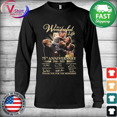 Official It's a Wonderful Life 75th anniversary 2006 2021 thank you for the memories tee signatures s Long Sleeve
