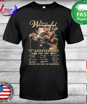 Official It's a Wonderful Life 75th anniversary 2006 2021 thank you for the memories tee signatures shirt