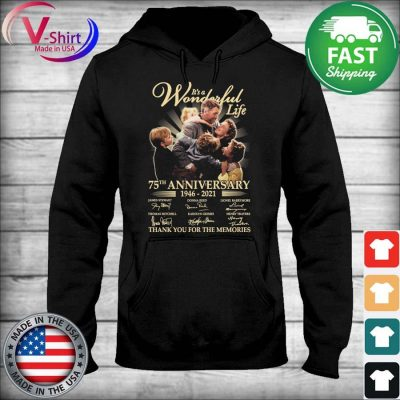 Official It's a Wonderful Life 75th anniversary 2006 2021 thank you for the memories tee signatures s sweater