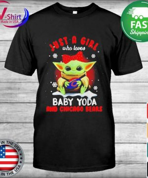 Official Just A Girl Who Loves Baby Yoda And Chicago Bears tee Shirt