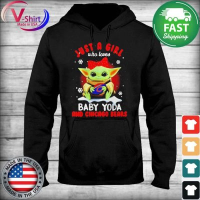 Official Just A Girl Who Loves Baby Yoda And Chicago Bears tee Shirt sweater