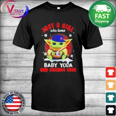 Official Just A Girl Who Loves Baby Yoda And Chicago Cubs tee Shirt