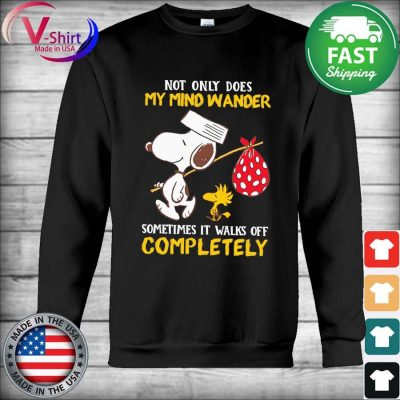 Snoopy and Woodstock not only does My mind wander sometimes it walks off Completely s Hoodie