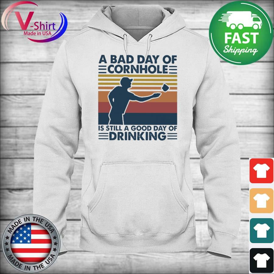 A bad day of Cornhole is still a good day of Drinking vintage s hoodie