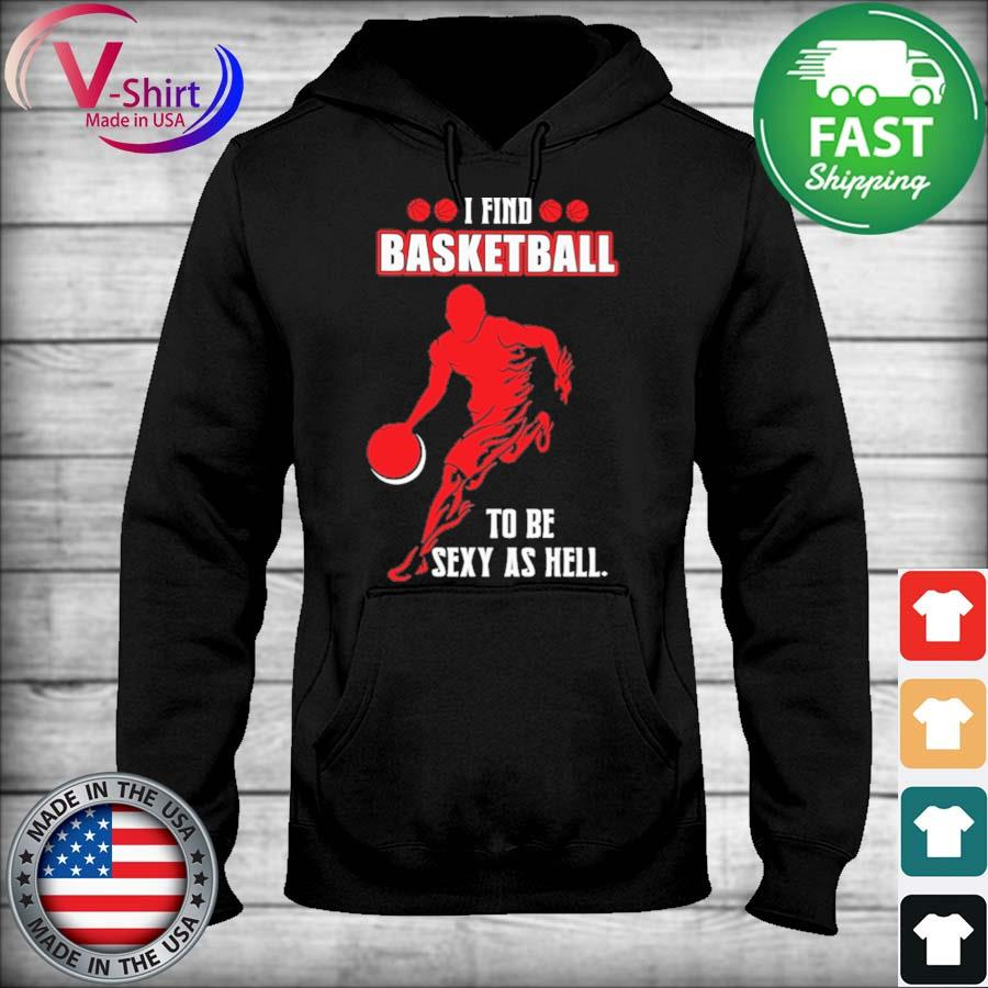 I find Basketball to be Sexy as hell s sweater