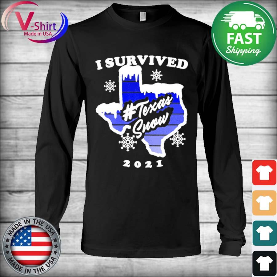 I survived Texas Snow Strong Texas Blackout freeze of 2021 s Long Sleeve