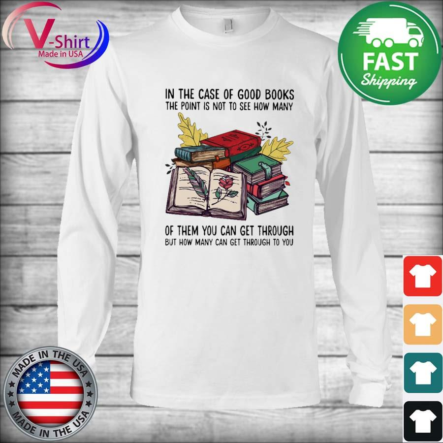 In the case of Good Books the point is not to see how many of them You can get through but how many can get through to You s Long Sleeve