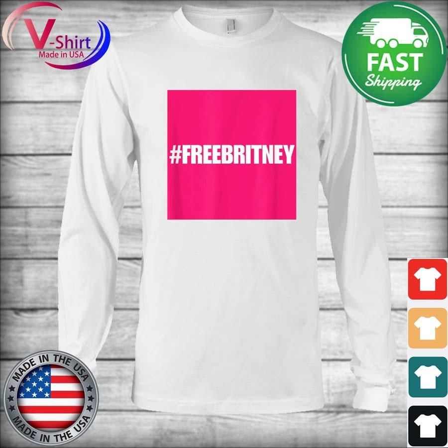 Official Free Britney #FreeBritney Hashtag FreeBritney s Long Sleeve