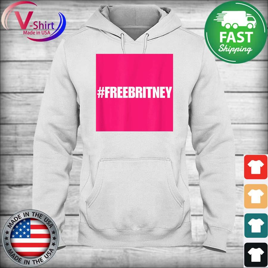 Official Free Britney #FreeBritney Hashtag FreeBritney s hoodie