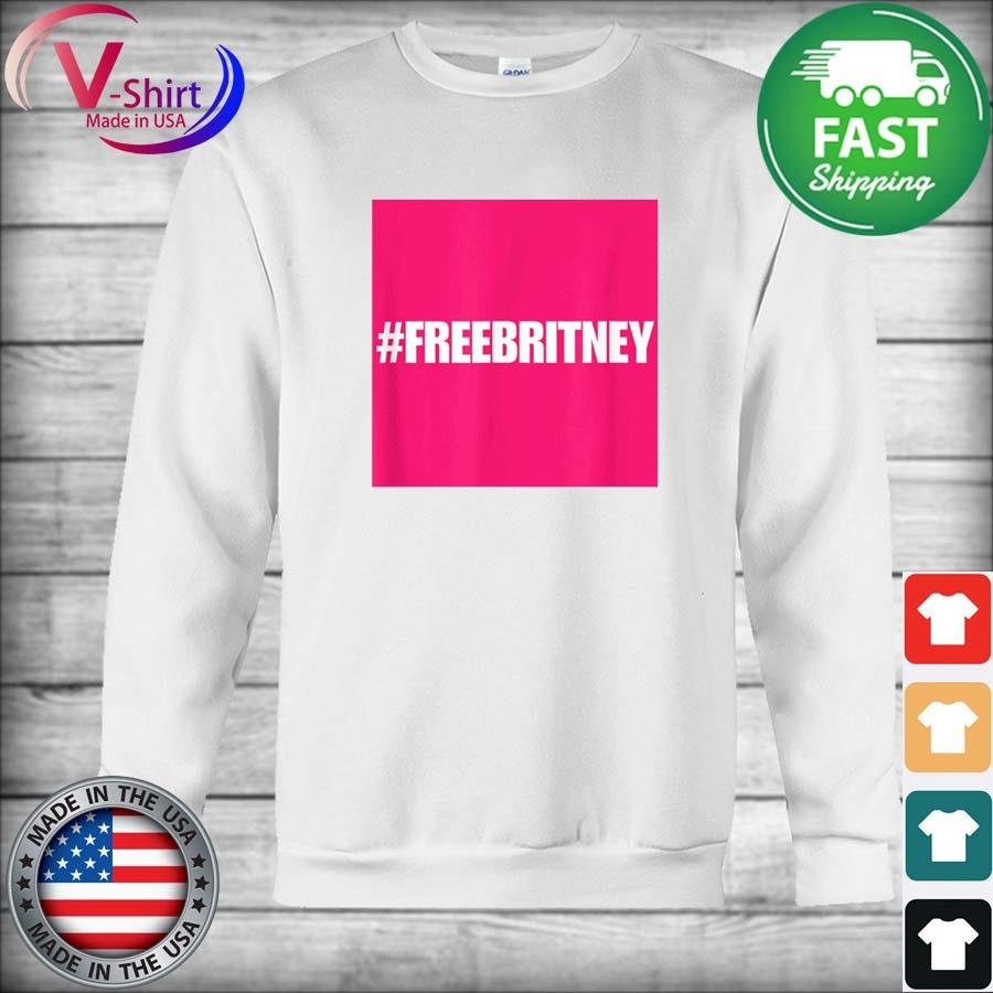 Official Free Britney #FreeBritney Hashtag FreeBritney s sweater