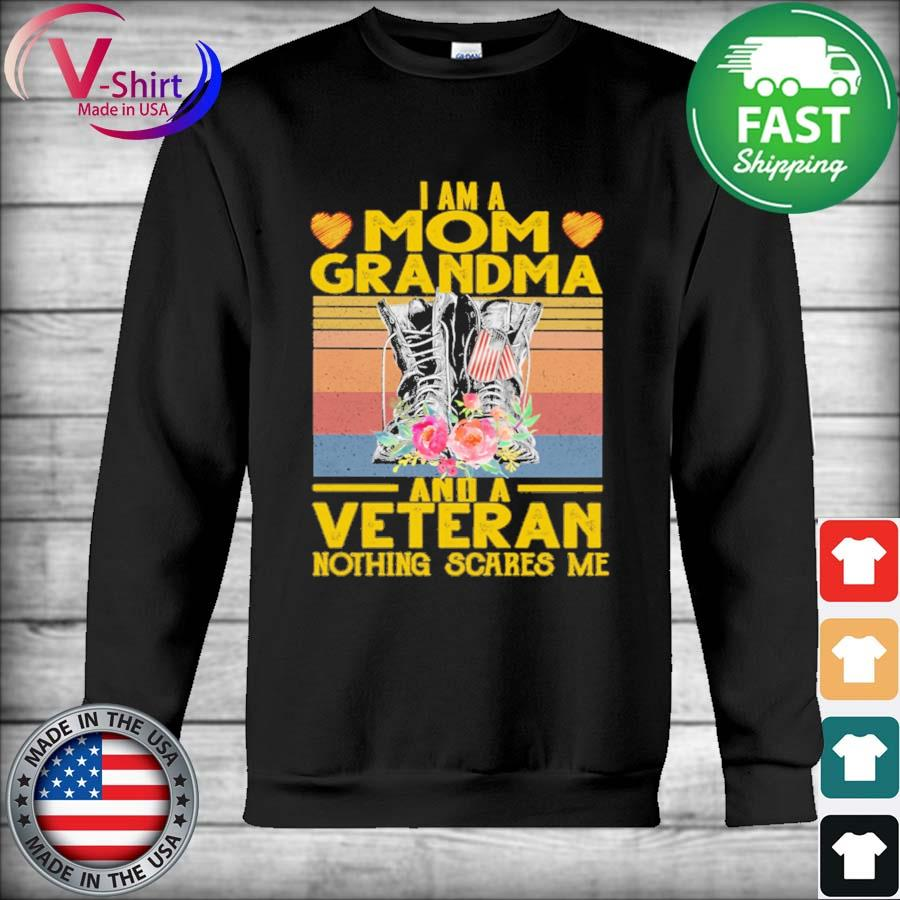 Official I am a Mom Grandma and a Veteran nothing scares me vintage s Hoodie