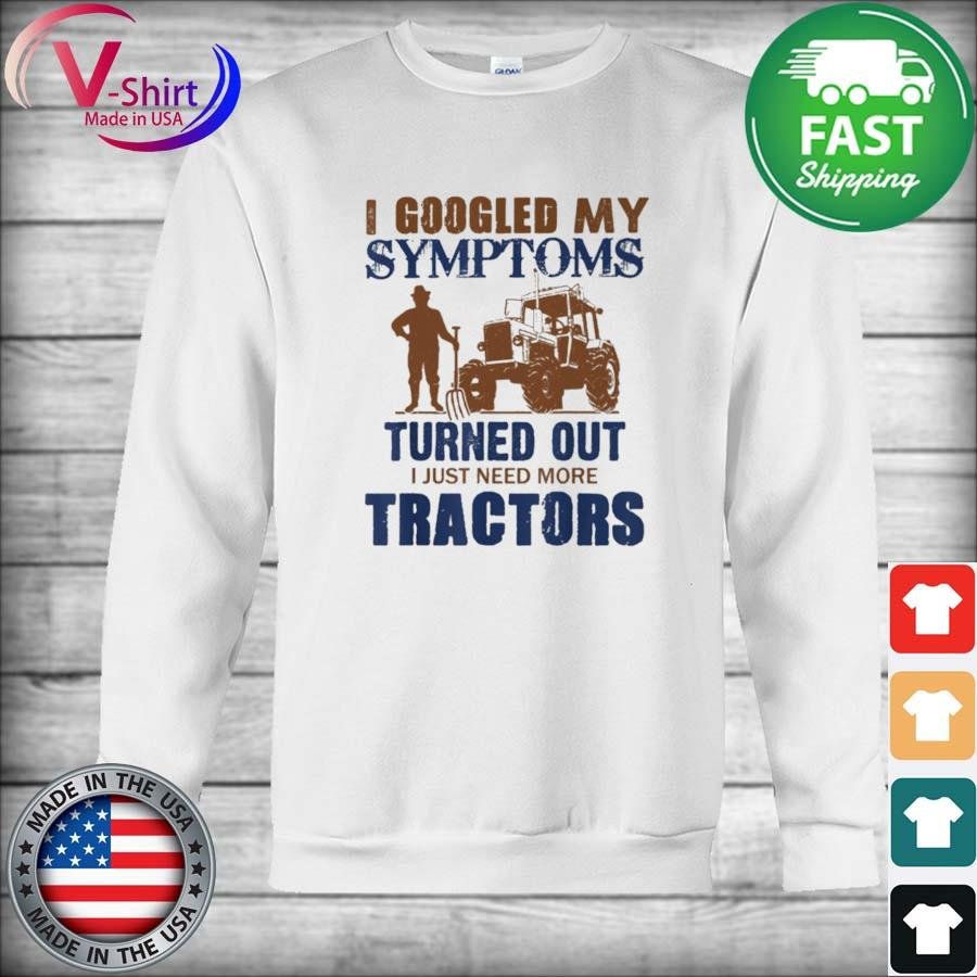 Official I googled my symptoms turned out I just need more Tractors s sweater