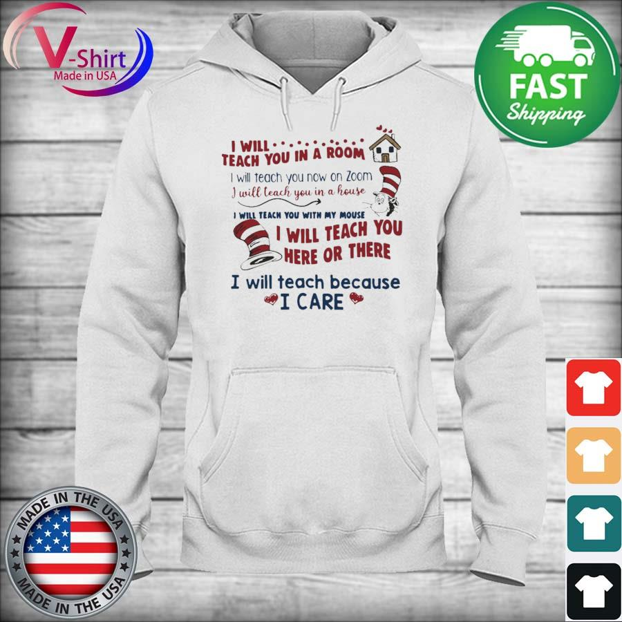 Official I will Teach You in a Room I will teacher You here or there I will teach because I care s hoodie