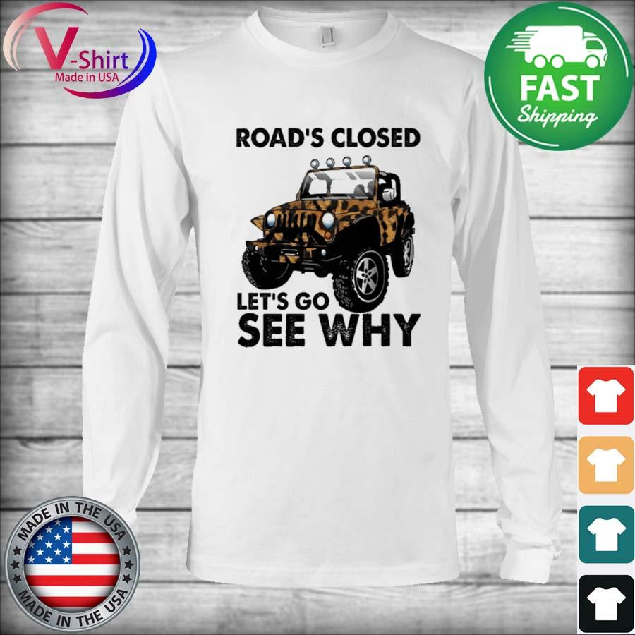 Official Jeep Road's Closed Let's go see why s Long Sleeve