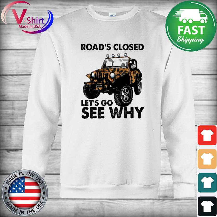 Official Jeep Road's Closed Let's go see why s sweater