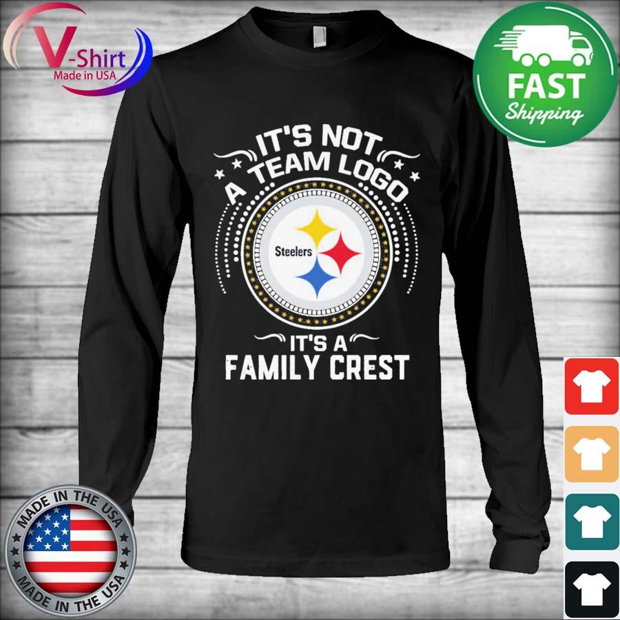 Official Pittsburgh Steelers It's not a team logo It's a Family Crest s Long Sleeve