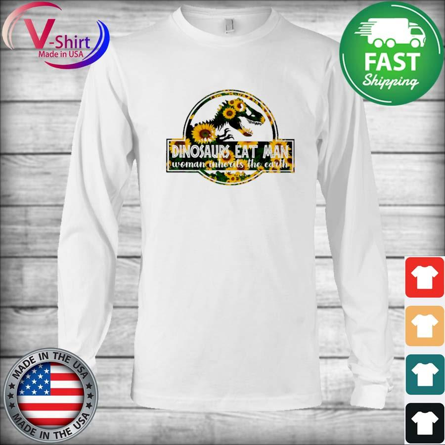 Official Sunflower Dinosaurs eat Man woman inherits the earth s Long Sleeve