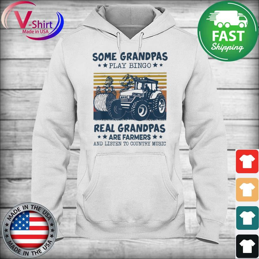 Some Grandpas play Bingo Real Grandpas are Farmers and listen to country Music vintage s hoodie